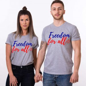 Freedom for All, 4th of July, Independence Day Shirts