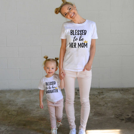 Blessed To Be Her Mom, Blessed To Be Her Daughter, Matching Mother Daughter Matching