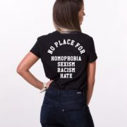 No Place for Homophobia Sexism Racism Hate Shirt, Black/White