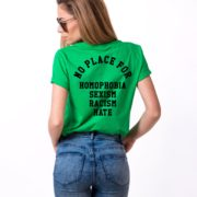 No Place for Homophobia Sexism Racism Hate Shirt, Green/Black
