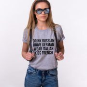 Drink Russian Drive German Wear Italian Kiss French, Gray/Black