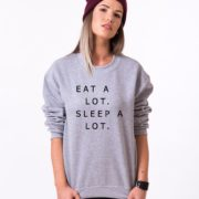 Eat a Lot, Sleep a Lot Sweatshirt, Gray/Black