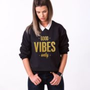 Good Vibes Only Sweatshirt, Black/Gold