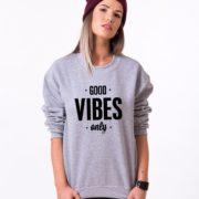 Good Vibes Only Sweatshirt, Gray/Black