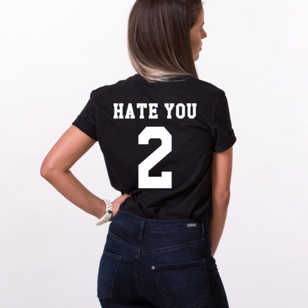 Hate You 2 Shirt, Black/White