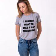 I Already Want to Take a Nap Tomorrow Shirt, Gray/Black