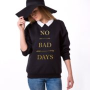 No Bad Days Sweatshirt, Black/Gold