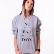 No Bad Days Sweatshirt, Gray/Black