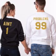 99 Problems, Aint 1, Sweatshirts, Black/Gold, White/Gold
