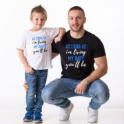 As Long as I'm Living My Baby You'll be, As Long as I'm Living My Daddy You'll be, Matching Father Daughter Shirts