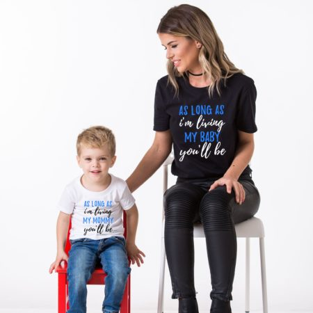 As Long as I'm Living My Baby You'll be, As Long as I'm Living My Mommy You'll be, Matching Mother Son Shirts
