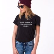 Make America Compassionate Again Shirt, Single Shirt, Unisex Shirt