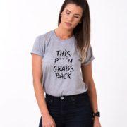 This Pussy Grabs Back Shirt, Single Shirt, Unisex Shirt