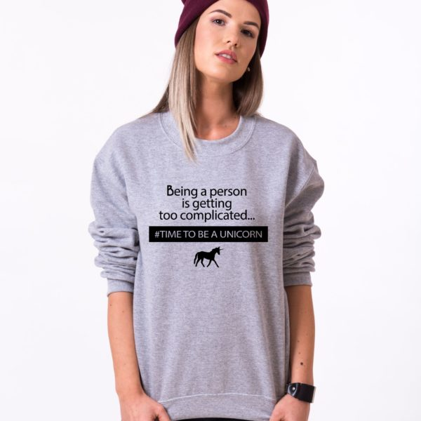 Being a Person is Getting too Complicated, Time to be a Unicorn Sweatshirt, Gray/Black