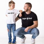 Super Dad Super Kid, Matching Daddy and Me Shirts