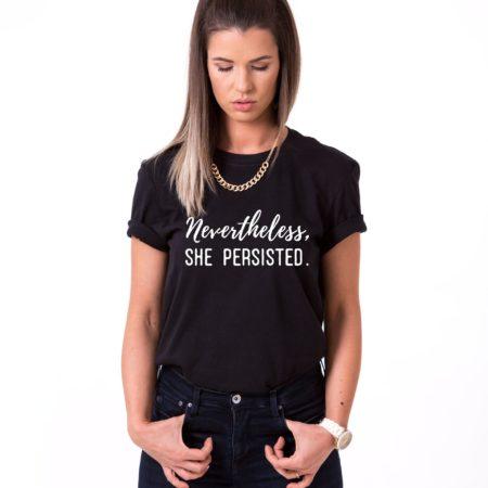 Nevertheless She Persisted Shirt, Feminist Shirt, UNISEX