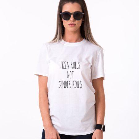 Pizza Rolls Not Gender Roles Shirt, Feminism Shirt