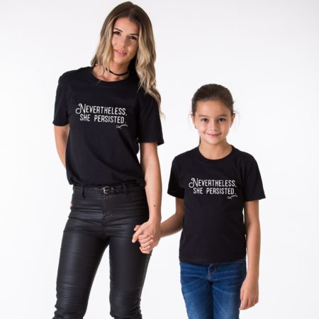 She Persisted Mother Daughter Shirts, Nevertheless She Persisted