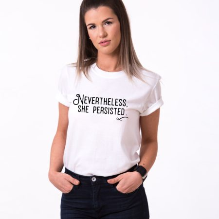 She Persisted Shirt, Nevertheless She Persisted, Feminist Shirt, UNISEX