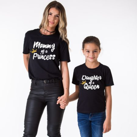 Mommy of a Princess Shirt, Daughter of a Queen Shirt, Mommy and Me
