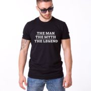 The Man The Myth The Legend Shirt, Black/White