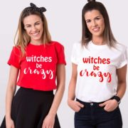 Witches Be Crazy Shirts, Halloween Matching Best Friends Shirts