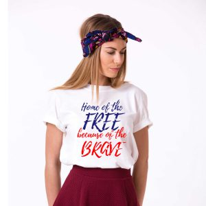 Home of the Free Because of the Brave, 4th of July Shirt