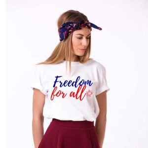 Freedom for All, 4th of July Shirt, Freedom Shirt