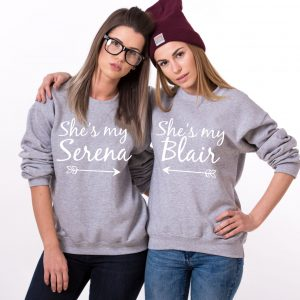 Serena Blair Sweatshirts, She's my Serena, She's my Blair