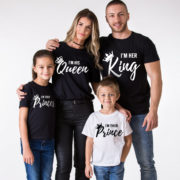 I am Her King, I am His Queen, I am Their Prince, I am Their Princess, Matching King Queen Prince Princess Family Shirts