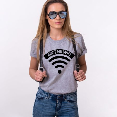Ain't No Wifi Shirt