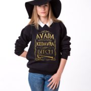 Avada Kedavra Bitch Sweatshirt, Black/Gold