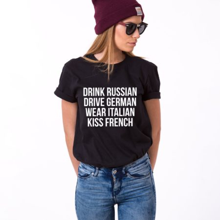 Drink Russian Drive German Wear Italian Kiss French Shirt
