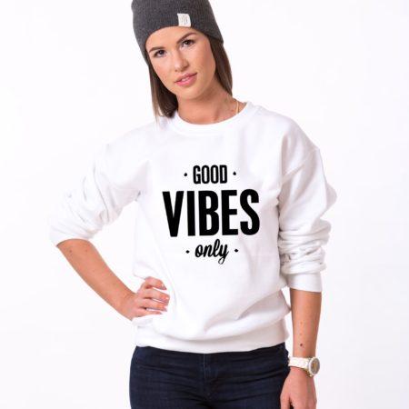 Good Vibes Only Sweatshirt