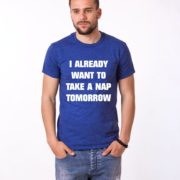 I Already Want to Take a Nap Tomorrow Shirt, Blue/White