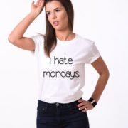 I Hate Mondays Shirt, White/Black