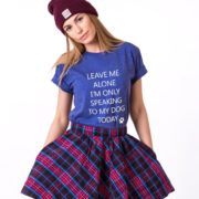 Leave me Alone, I'm Only Speaking to my Dog Today Shirt, Blue/White