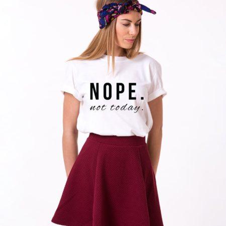 Nope Not Today Shirt