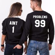 99 Problems, Aint 1, Sweatshirts, Black/White