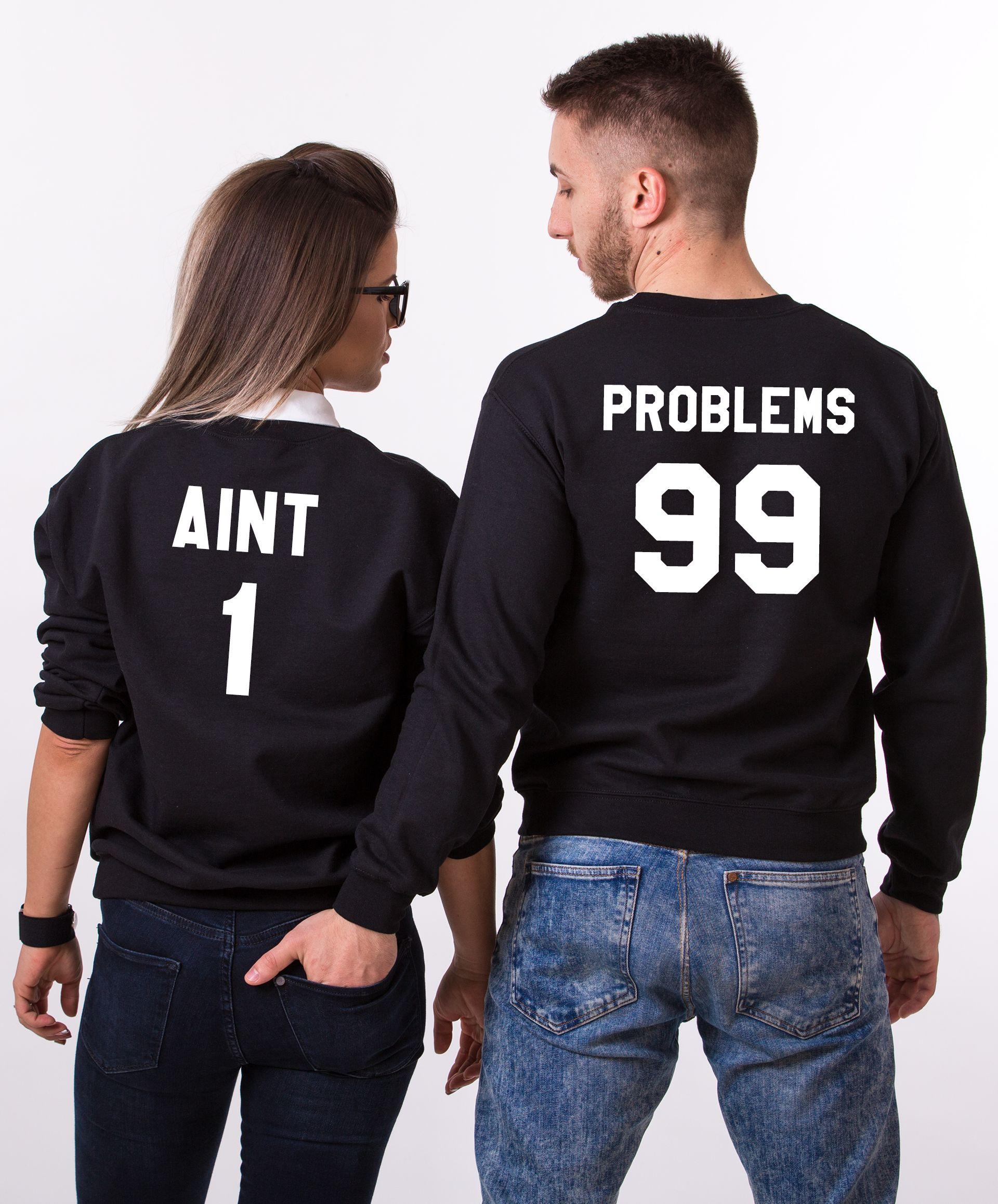 4f25b63d4f 99 Problems Sweatshirt, Aint 1 Sweatshirt, Matching Couples Sweatshirts