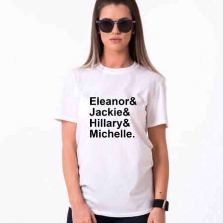 Feminism T-Shirt, Eleanor&Jackie&Hillary&Michelle Shirt