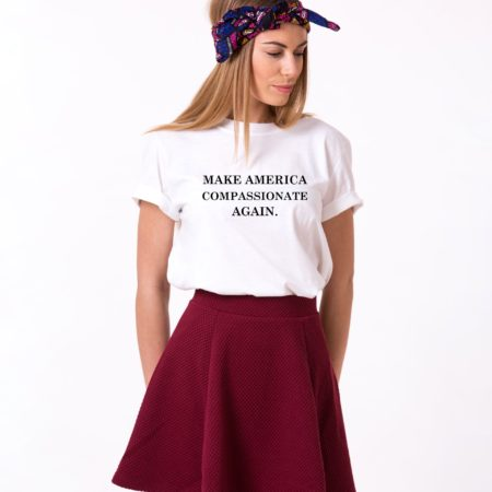 Make America Compassionate Again Shirt, Single Shirt, Unisex Shirt