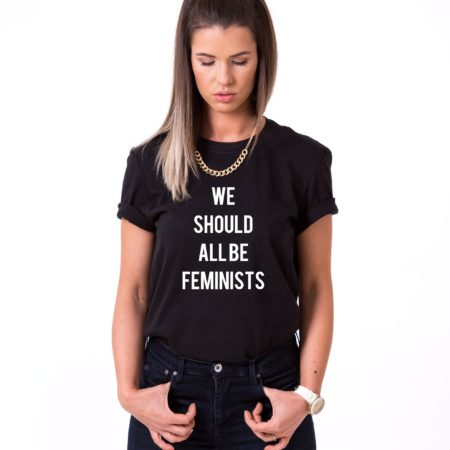 We Should All Be Feminists Shirt, Single Shirt, Unisex Shirt