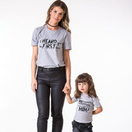 Matching Mommy Baby Shirts, I Heard You the First Time