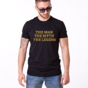 The Man The Myth The Legend Shirt, Black/Gold