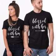 Blessed Couple Shirts, Blessed with Him, Blessed with Her