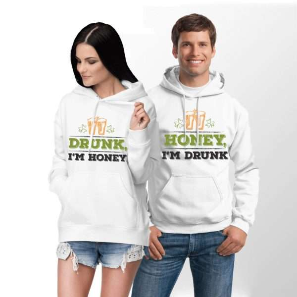 St Patricks Day Hoodies, Honey I'm Drunk, Drunk I'm Honey