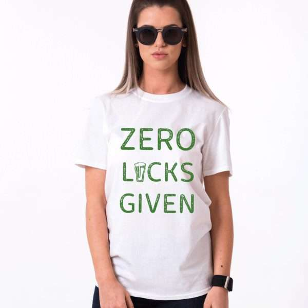 Zero Lucks Given Shirt, St. Patrick's Day Shirt, Couples Shirts