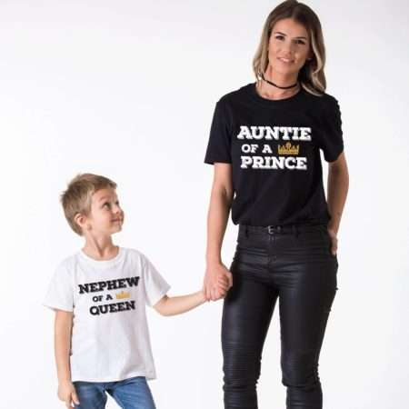 Auntie of a Prince, Nephew of a Queen, Matching Aunt Nephew Shirts