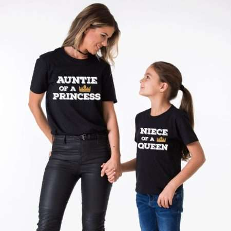Auntie of a Princess, Niece of a Queen, Matching Aunt Niece Shirts